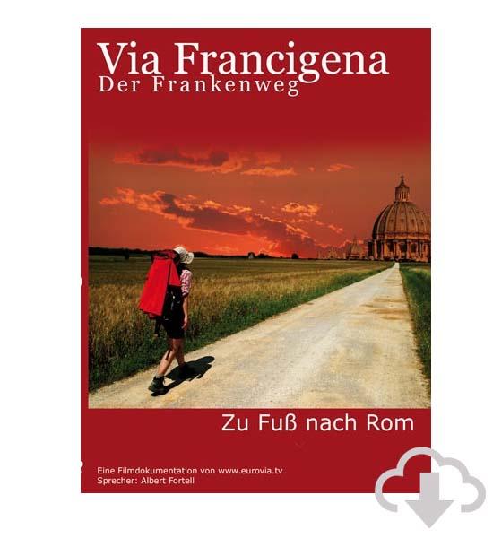 Filmdokumentation Pilger Reise Via Francigena Rom